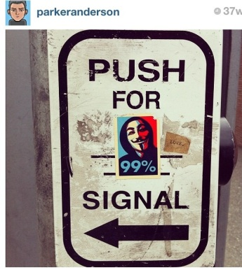 """APRIL: """"Push For Signal"""" We are the 99%, we are. I love the small messages that are placed everywhere in the city, I love that activism."""
