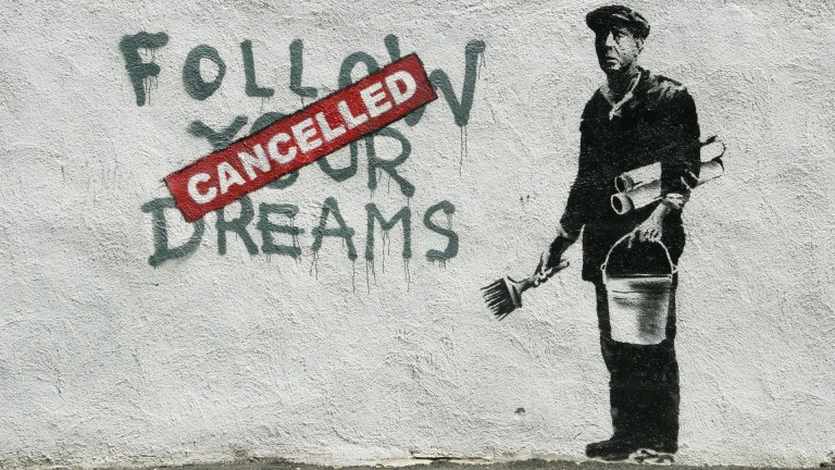 """""""Follow Your Dreams CANCELLED"""" by Banksy"""