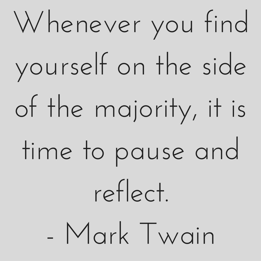 whenever-you-find-yourself-on-the-side-of-the-majority-it-is-time-to-pause-and-reflect