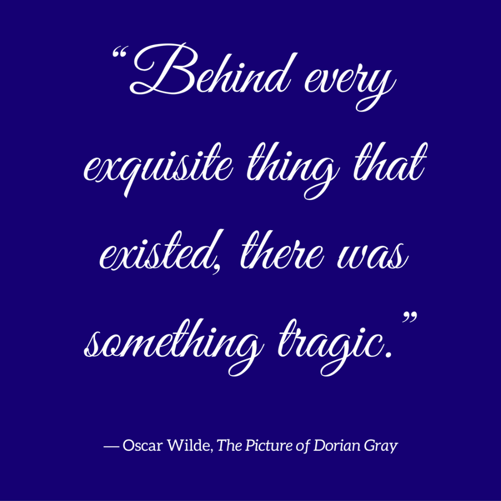 behind-every-exquisite-thing-that-existed-there-was-something-tragic-%e2%80%95-oscar-wilde-the-picture-of-dorian-gray