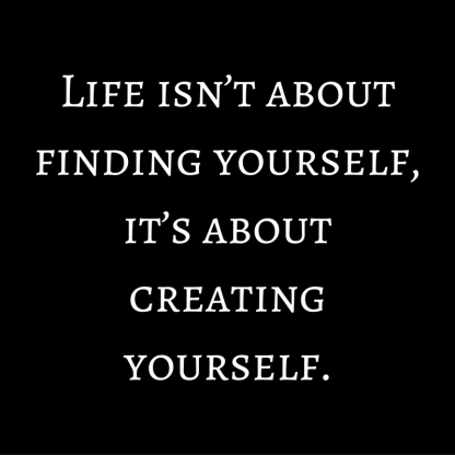 life-isnt-about-finding-yourself