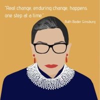 Ruth Bader Ginsburg - Words To Live By